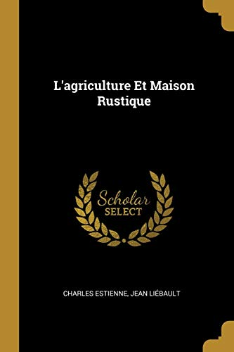 9780274649242: L'Agriculture Et Maison Rustique