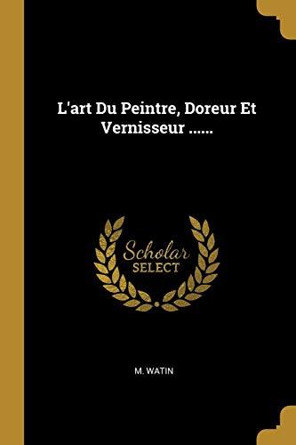 9780274936892: L'Art Du Peintre, Doreur Et Vernisseur ......