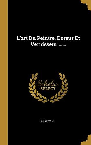 9780274936908: L'Art Du Peintre, Doreur Et Vernisseur ......