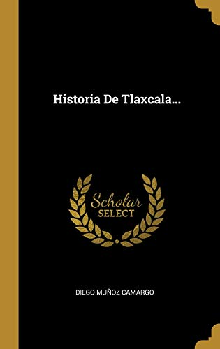 9780274998067: Historia De Tlaxcala...