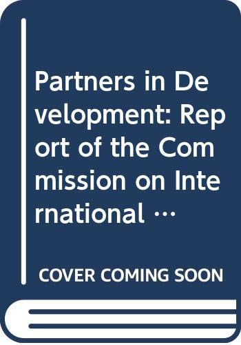 Partners in Development: Report of the Commission: Lester B. Pearson