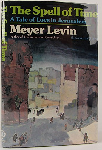 The Spell of Time. A Tale of Love in Jerusalem: Levin, Meyer