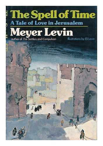 The Spell of Time: A Tale of Love in Jerusalem (SIGNED): Levin, Meyer