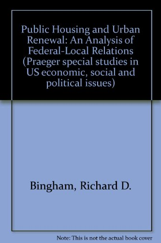 9780275058104: Public Housing and Urban Renewal: An Analysis of Federal-Local Relations (Praeger special studies in U.S. economic, social, and political issues)