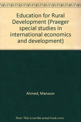 Education for Rural Development (Praeger special studies: Ahmed, Manzoor, Coombs,
