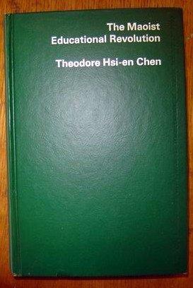 The Maoist educational revolution: Chen, Theodore Hsi-en