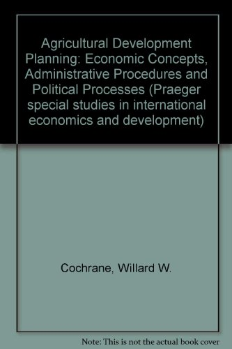 9780275084806: Agricultural Development Planning: Economic Concepts, Administrative Procedures and Political Processes