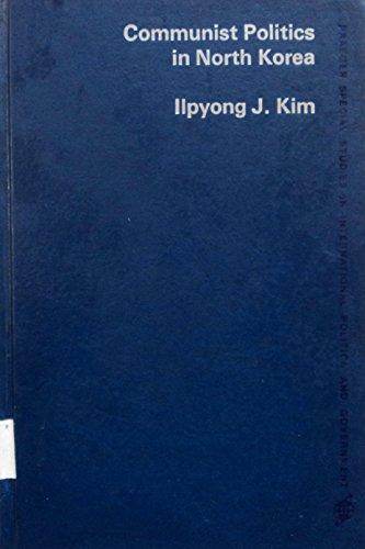 9780275091903: Communist Politics in North Korea (Praeger special studies in international politics and government)