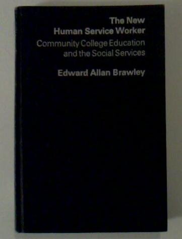 New Human Service Worker: Community College Education and the Social Services (Praeger special ...