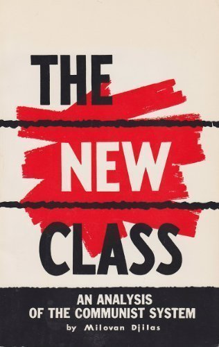 9780275105105: The New Class: An Analysis of the Communist System