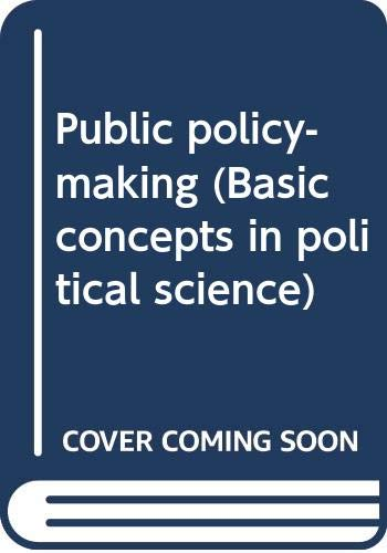 9780275196905: Public policy-making (Basic concepts in political science)