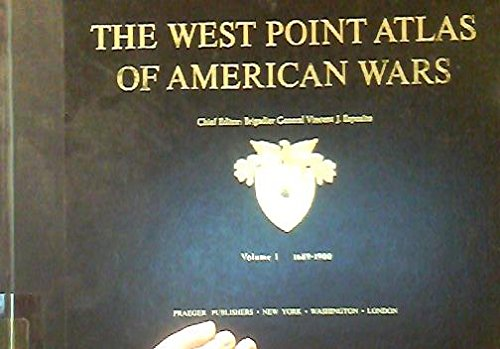9780275200800: The West Point Atlas of American Wars: Volume 1 1689-1900 and Volume 2 1900-1953