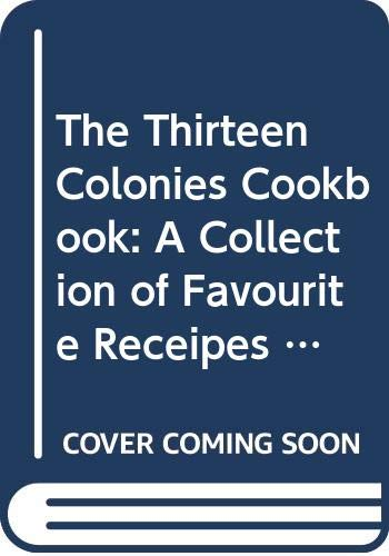 The Thirteen Colonies Cookbook: A Collection of: New York :