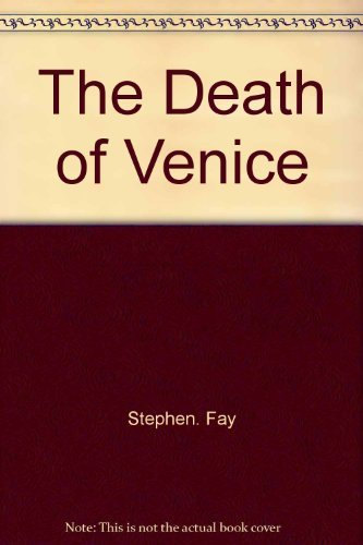 The death of Venice: Fay, Stephen