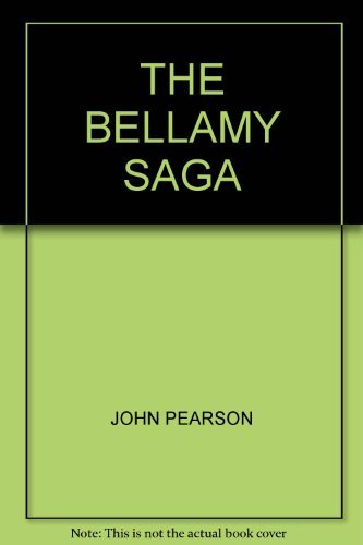 The Bellamy saga: A novel: Pearson, John