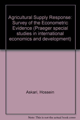 9780275232603: Agricultural Supply Response: Survey of the Econometric Evidence (Praeger special studies in international economics and development)