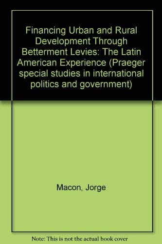 Financing Urban and Rural Development Through Betterment Levies: The Latin American Experience (...