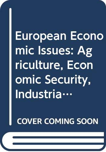 9780275244101: European Economic Issues: Agriculture, Economic Security, Industrial Democracy, the O.E.C.D. (Praeger special studies in international economics and development)