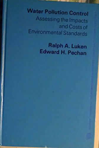 Water Pollution Control: Assessing the Impacts and Costs of Environmental Standards (Praeger ...