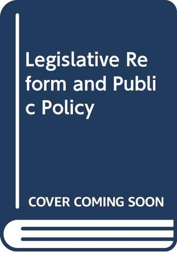 Legislative Reform and Public Policy (Praeger special: John G. Peters