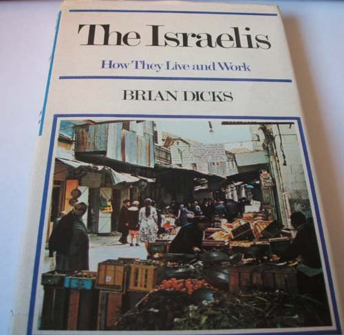 The Israelis: How They Live and Work