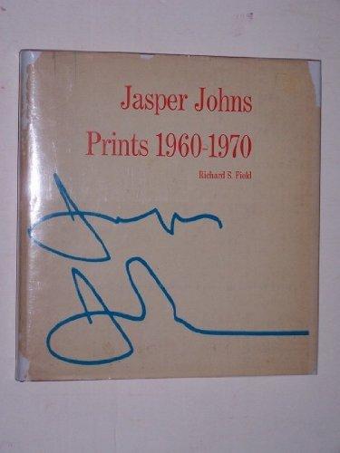 Jasper Johns Prints 1960-1970: Field, Richard S.