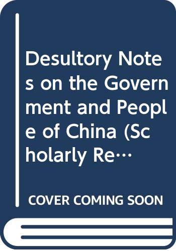 9780275280123: Desultory Notes on the Government and People of China (Scholarly Reprints)