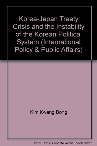 9780275281298: The Korea-Japan Treaty Crisis and the Instability of the Korean Political System (Prager Special Studies in International Politics and Public Affairs)