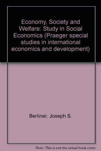 Economy, Society and Welfare: A Study in Social Economics: Joseph S. Berliner