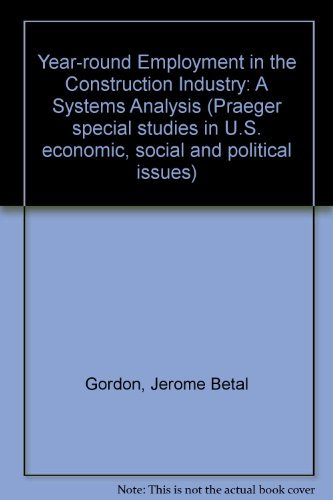 9780275286637: Year-Round Employment in the Construction Industry: a Systems Analysis