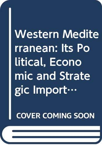 9780275287054: The Western Mediterranean: Its Political, Economic, and Strategic Importance