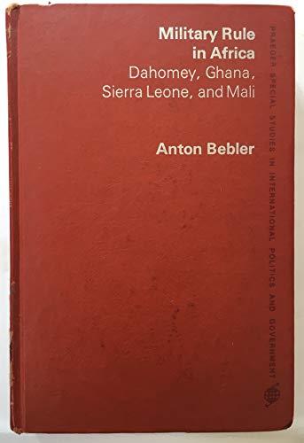 Military Rule in Africa, Dahomey, Ghana, Sierra: Bebler, Anton,