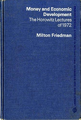 9780275287313: Money and Economic Development: The Horowitz Lectures of 1972 [Praeger Special Studies in International Economics and Development Ser.]