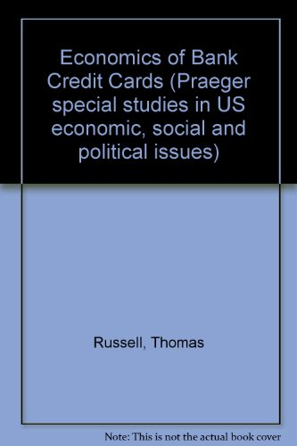 9780275287672: Economics of Bank Credit Cards (Praeger special studies in US economic, social and political issues)