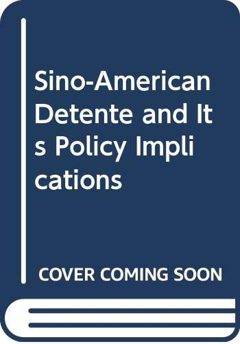 9780275287870: Sino-American Detente and Its Policy Implications