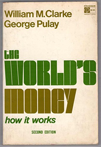 9780275322700: The World's Money: How It Works