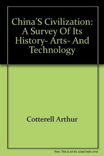 9780275335502: China's civilization: A survey of its history, arts, and technology