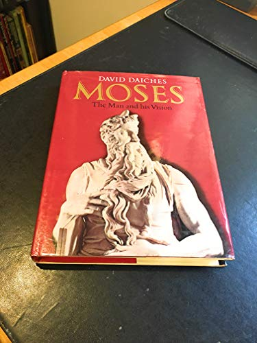 Moses, The Man and His Vision (0275337405) by David Daiches