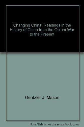 9780275338800: Changing China: Readings in the history of China from the Opium War to the present