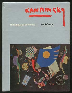 KANDINSKY: The Language Of The Eye.: Overy, Paul.