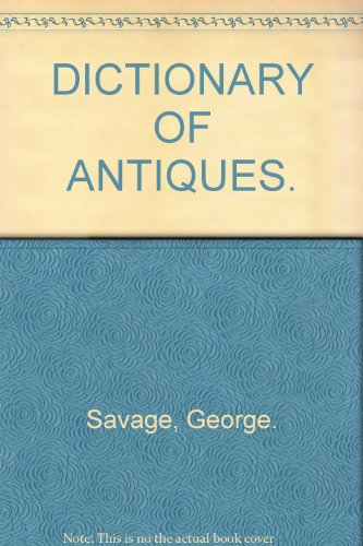 9780275448509: Dictionary of Antiques.