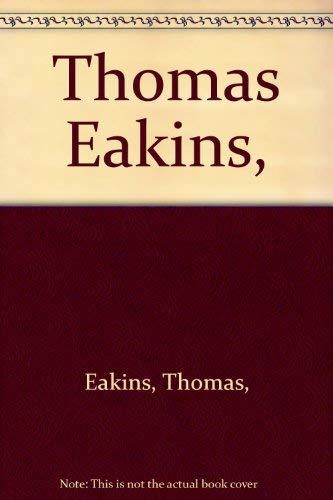 9780275472900: Thomas Eakins,