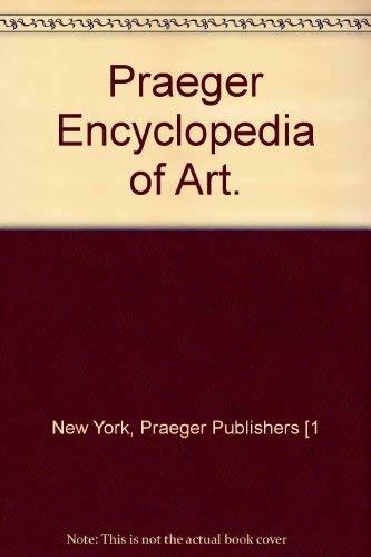Praeger Encyclopedia of Art.: Praeger Publishers [1
