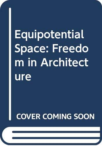 9780275491703: Equipotential Space: Freedom in Architecture