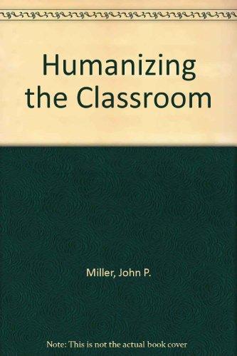 9780275499402: Humanizing the Classroom (Praeger university series)