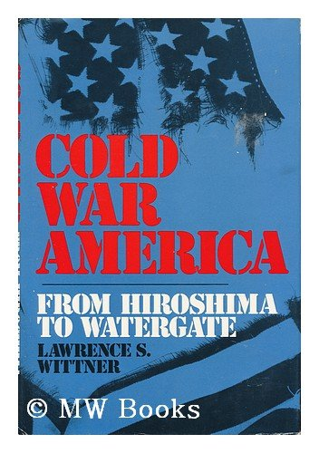 9780275504908: Cold war America;: From Hiroshima to Watergate