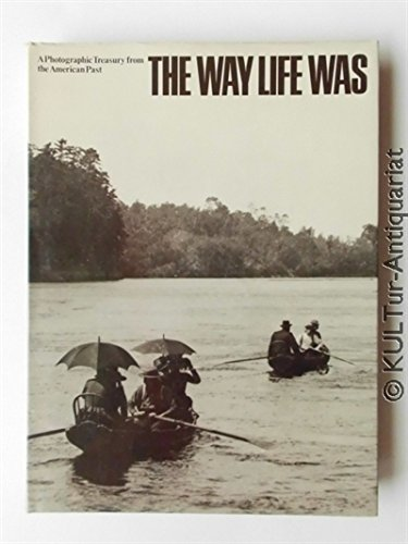 9780275516703: The way life was: a photographic treasury from the American past,