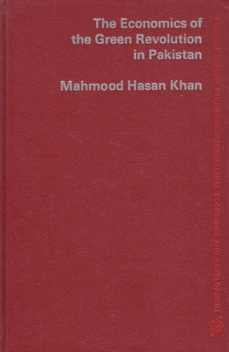 "The Economics of the ""Green Revolution"" in Pakistan.: Khan, Mahmood Hasan"