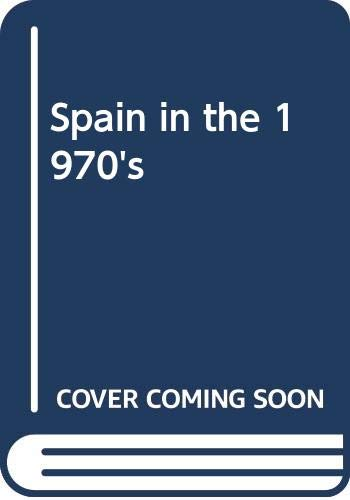 9780275558000: Spain in the 1970's (International relations series)