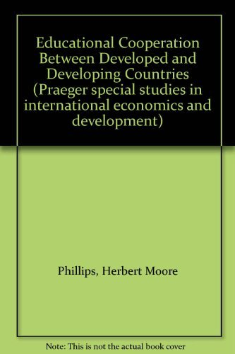 9780275559007: Educational Cooperation Between Developed and Developing Countries (Praeger special studies in international economics and development)